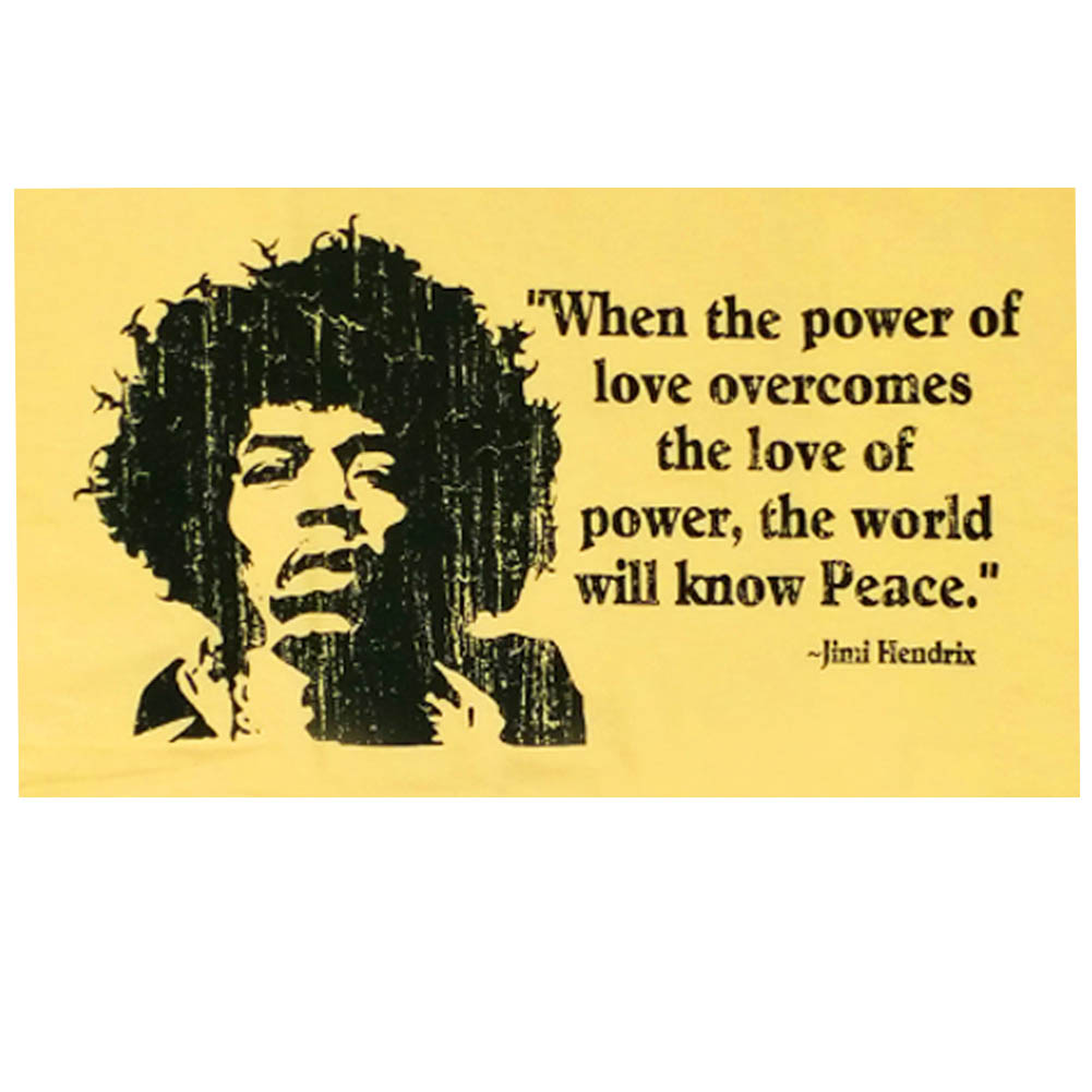 When The Power Of Love Overcomes The Love Of Power Jimi Hendrix