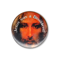 B041 - Jesus was a Dissident Button