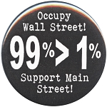 B043 - Occupy Wall Street 99% > 1% Support Main Street Button