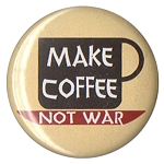 B091 - Make Coffee Not War Button