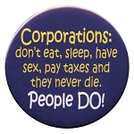 B157 - Corporations don't-People DO! Button