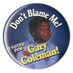 B034 - I Voted for Gary Coleman Button