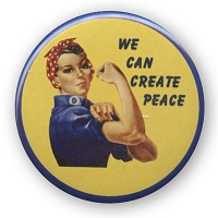 B361 - We Can Create Peace Rosie the Riveter Button