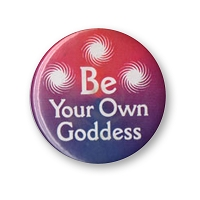 B368 - Be Your Own Goddess Button