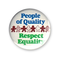 B394 - People Of Quality Respect Equality Button