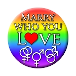 B470 - Marry Who You Love Rainbow Equal Rights Button