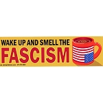 CS140 - Wake up and Smell the Fascism Large Full Color Bumper Sticker