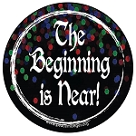 CS113 - The Beginning is Near Round Color Bumper Sticker