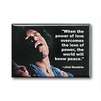 FM004 - When the Power of Love Overcomes the Love of Power the World will Know Peace  - Jimi Hendrix Quote Fridge Magnet