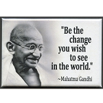 FM005 - Be the change you wish to see in the world - Gandhi Quote Fridge Magnet
