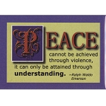 FM008 - Peace cannot be achieved through violence, it can only be achieved by understanding - Ralph Waldo Emerson Quote Fridge Magnet