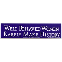 MS161 - Well Behaved Women Rarely Make History Laurel Thatcher Ulrich Quote Mini Sticker