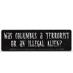 MS226 - Was Columbus a Terrorist or an Illegal Mini Bumper Sticker