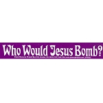 MS34 - Who Would Jesus Bomb Mini Sticker