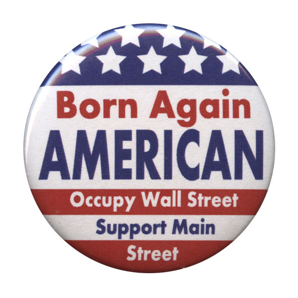 B071 - Born Again American Occupy Wall Street Support Main Street Button