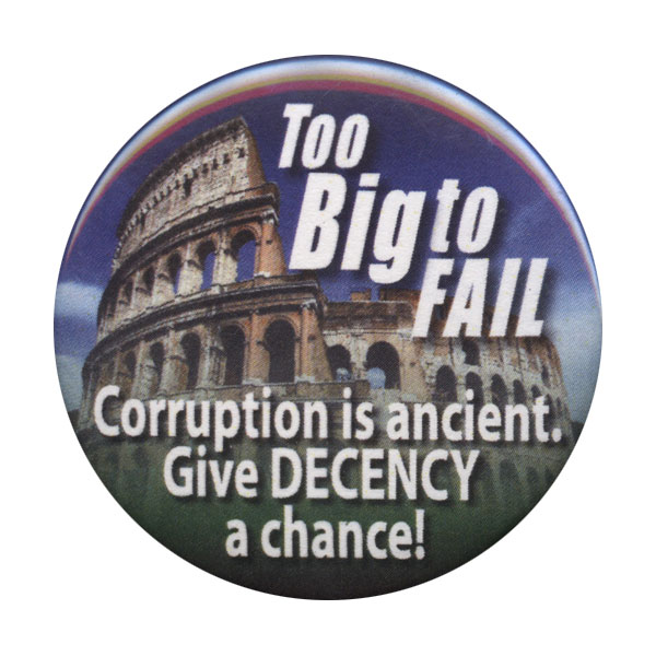 B082 - Too Big to Fail - Give Decency a Chance! Button