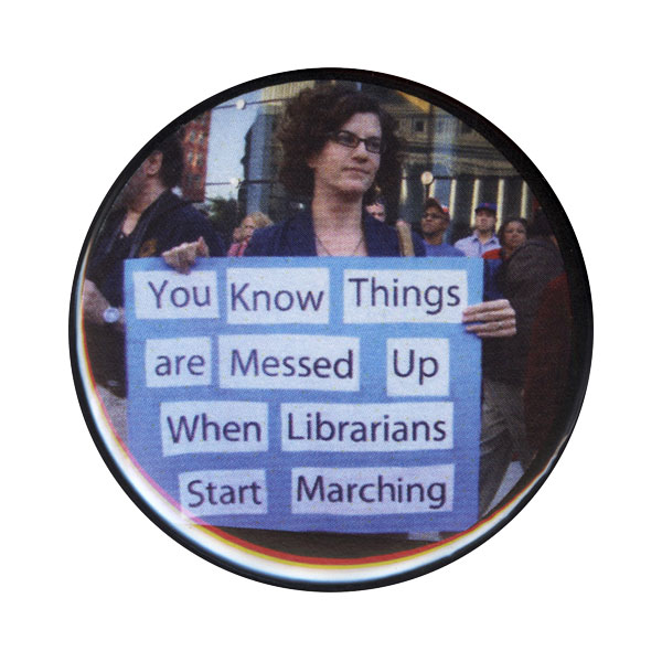 B147 - When Librarians Start Marching Button