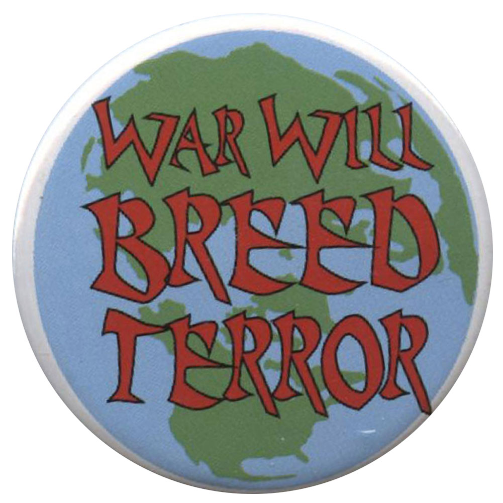 B183 - War Will Breed Terror Button