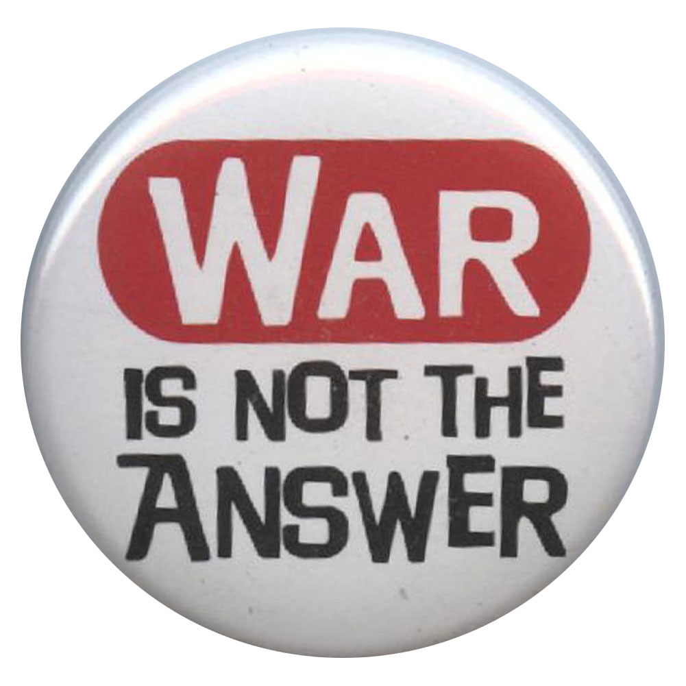 B218 - War Is Not The Answer Button