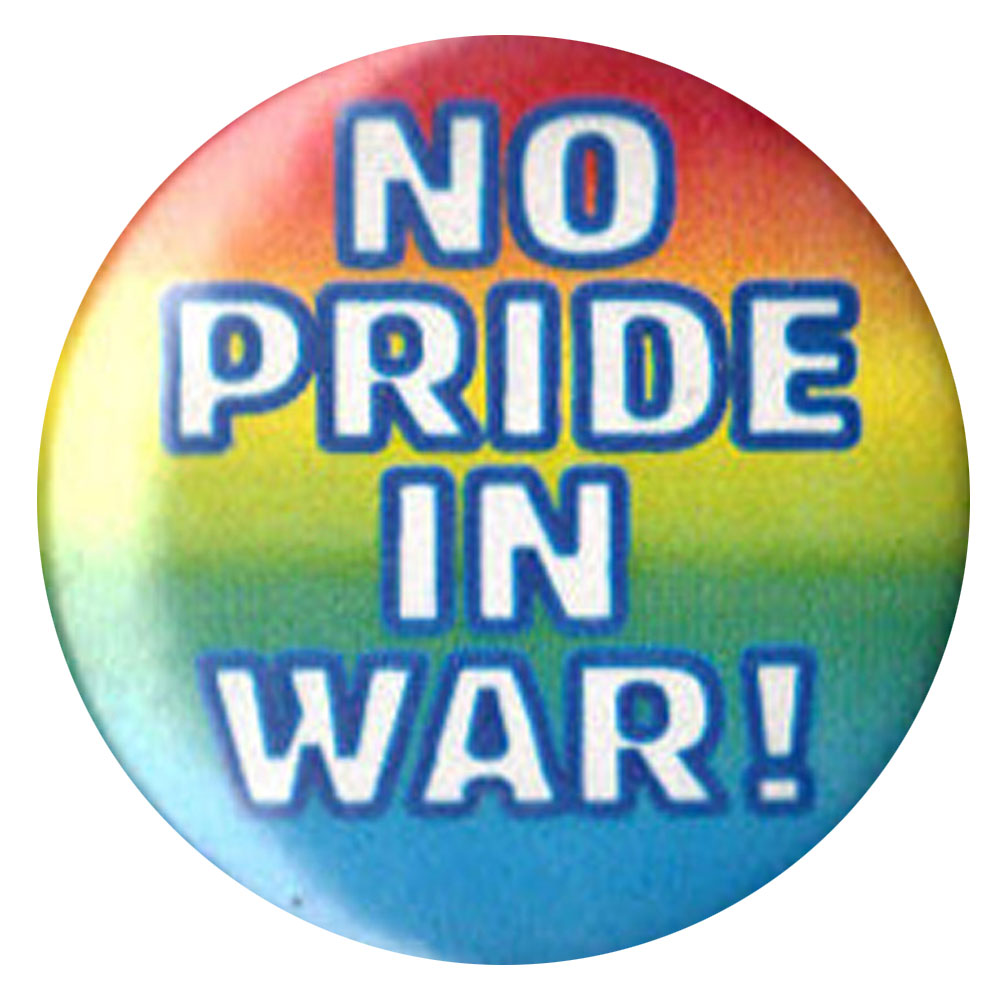 B364 - No Pride In War  Button B750