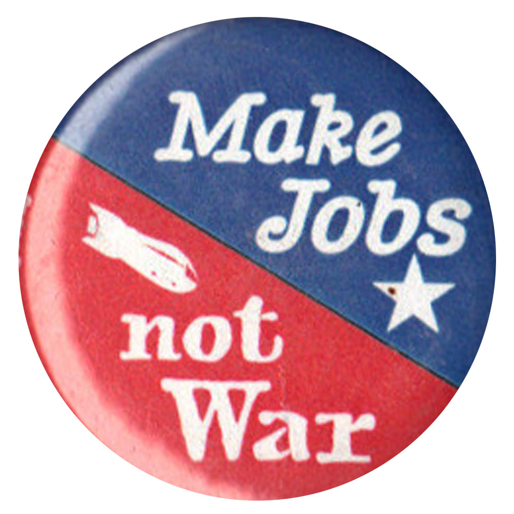 B390 - Make Jobs Not War Button