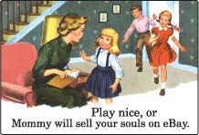 EM252 - Play nice or Mommy will sell your souls on Ebay Magnet (7458)