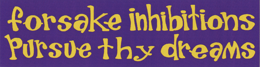 MS134 - Forsake Inhibitions Pursue Thy Dreams Mini Sticker