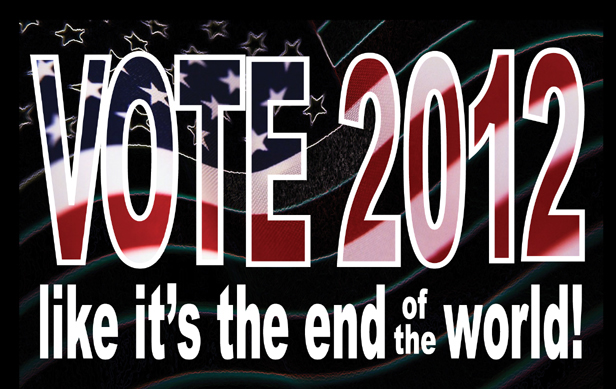 FM036 - Vote 2012 Like its the End of the World Fridge Magnet