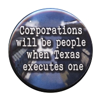 B035 - Corporations will be people when Texas executes one Button