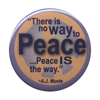 B044 - Peace is the way - A.J. Muste Quote Button