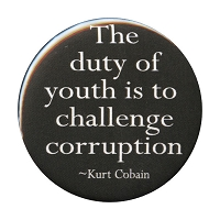 B079 - The Duty of youth is to challenge corruption Kurt Cobain Quote Button