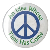 B186 - Peace - An idea whose time has come Button