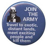 B258 - Join the Army, Travel to exotic distant lands, meet exciting people and kill them Button