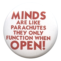 B308 - Minds Are Like Parachutes, They Only Function When Open Button