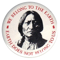 B320 - We Belong To The Earth. Earth Does Not Belong To Us - Chief Seattle Quote Button