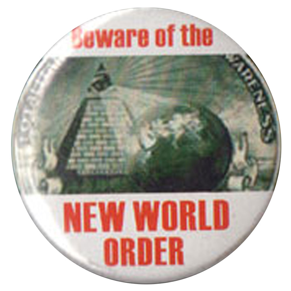 B393 - Beware Of New World Order Button