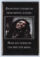 FM032 - Emancipate yourselves from mental slavery. None but ourselves can free our minds - Bob Marley Quote Fridge Magnet