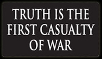 S254 - Truth is the First Casualty of War Bumper Sticker