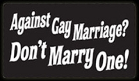 S264 - Against Gay Marriage? Large Bumper Sticker