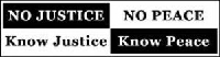 S302 No Justice No Peace Know Justice Know Peace BLM Black Lives Matter Protest Bumper Sticker