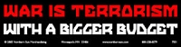 S314 - War is Terrorism with a Bigger Budget Bumper Sticker