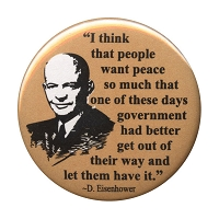 B040 - People want peace so much - government had better let them have it - Dwight Eisenhower Quote Button