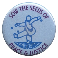 B212 - Sow The Seeds Of Peace & Justice Button