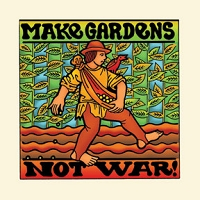 T105 - Make Gardens, Not War Organic T-Shirt