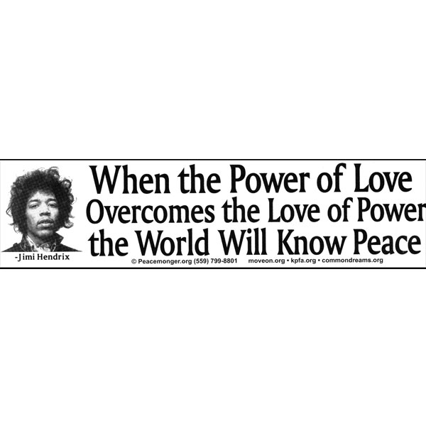 When the Power of Love Overcomes the Love of Power - Jimi Hendrix Quote  Sticker