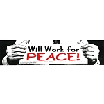S009 - Will Work for Peace Large Bumper Sticker