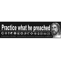 S030 - Practice What He Preached Large Bumper Sticker