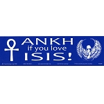 S089 - Ankh if You Love Isis! Bumper Sticker