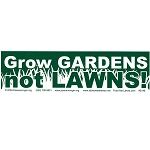 S148 - Grow Gardens Bumper Sticker