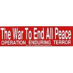 S168 - The War to End all Peace Bumper Sticker